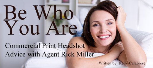 Be Who You Are Commercial Print Headshot Advice With Agent Rick