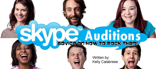 Skype Auditions - Advice on how to rock them! - NYCastings