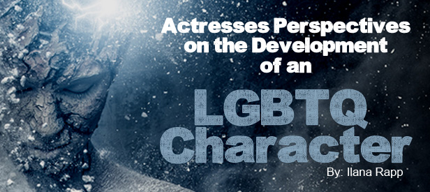 Actresses Perspectives On The Development Of An Lgbtq Character