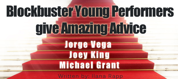blockbuster young performers give amazing advice