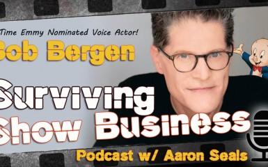 Surviving Show Business - Bob Bergen