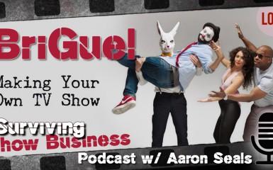 Briguel - Surviving Show Business