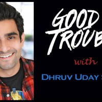 Good Trouble With Dhruv Uday Singh